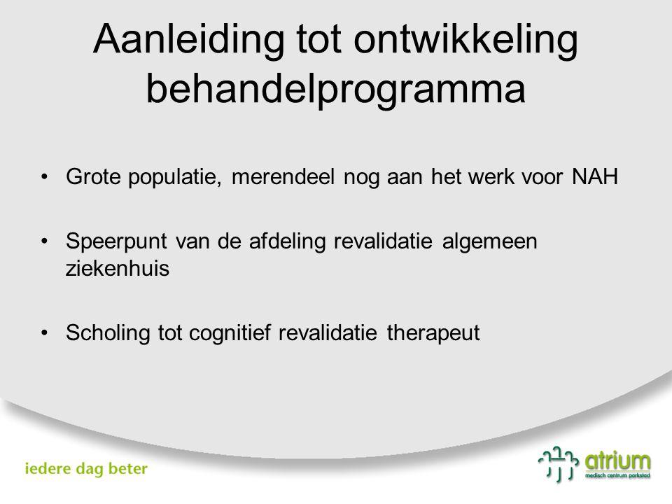 Behandelprogramma 80-100 revalidanten per jaar Multidisciplinair programma Screenings-behandelfase Veelal cognitieve problematiek Arbeid essentiële doelstelling van de revalidatie (hebben van een baan draagt bij aan ervaren levenskwaliteit) Spoor 1 en spoor 2