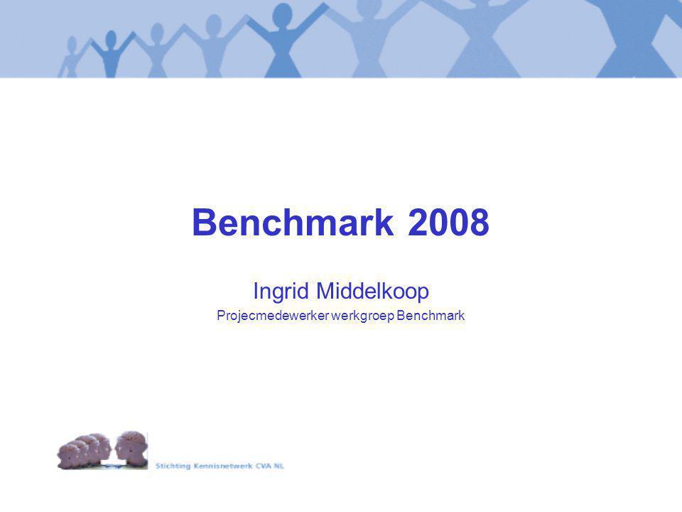 Benchmark 2008 Ingrid Middelkoop Projecmedewerker werkgroep Benchmark
