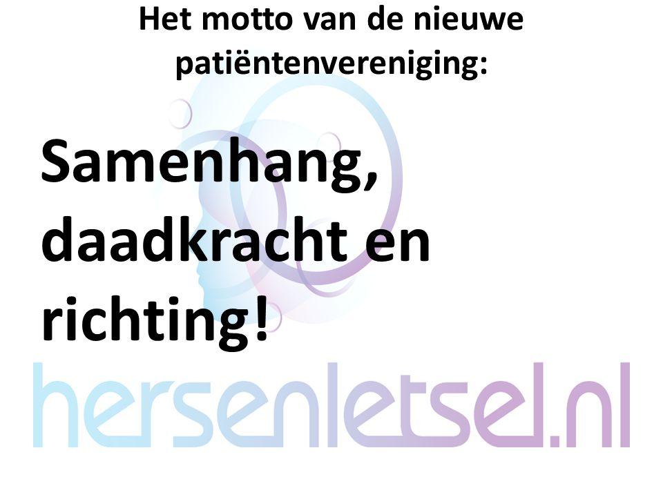 Het motto van de nieuwe patiëntenvereniging: Samenhang, daadkracht en richting!