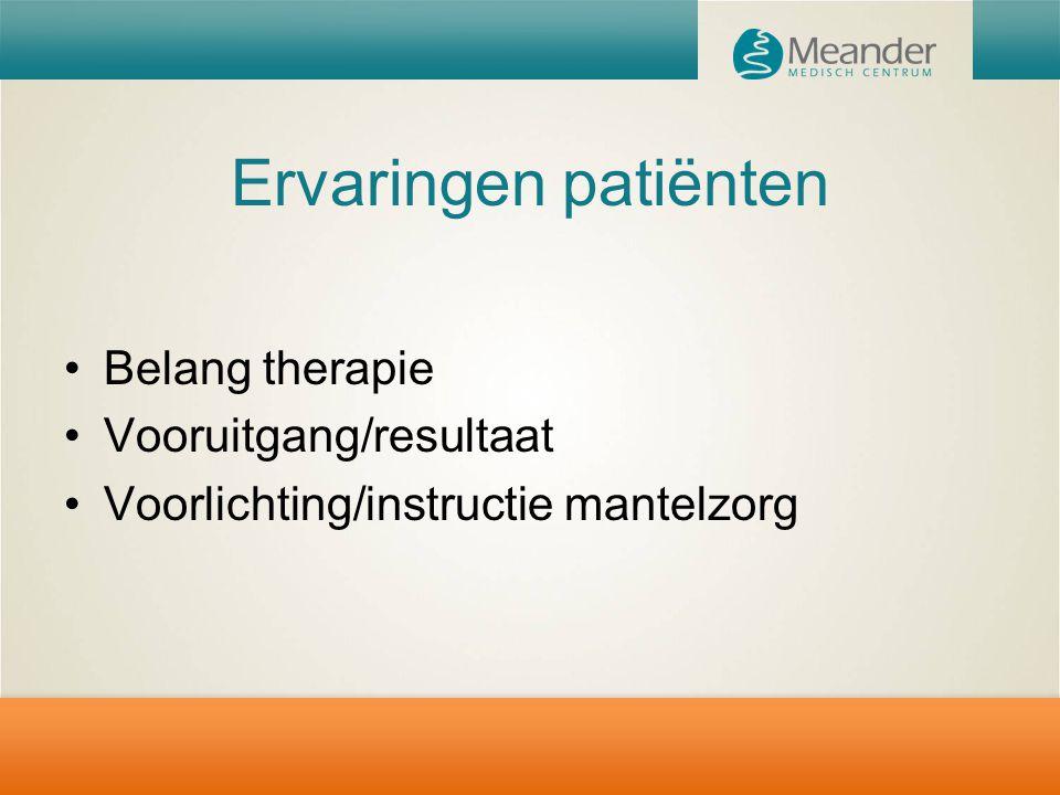Ervaringen patiënten Belang therapie Vooruitgang/resultaat Voorlichting/instructie mantelzorg