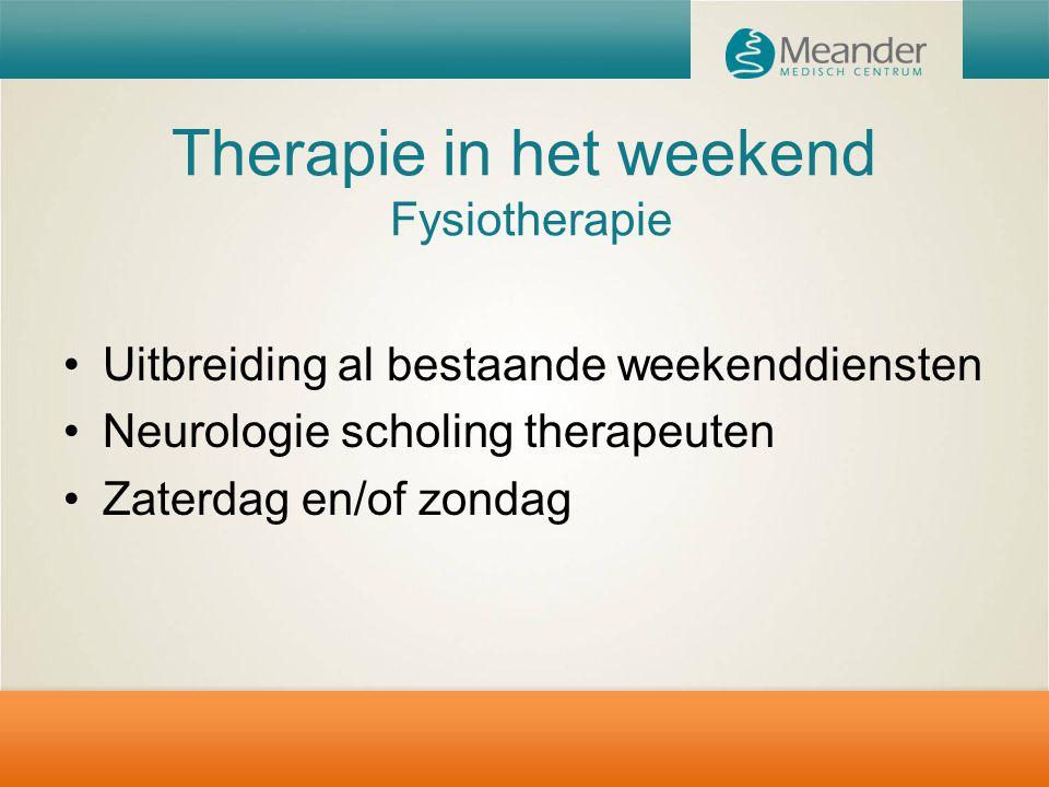Therapie in het weekend Fysiotherapie Uitbreiding al bestaande weekenddiensten Neurologie scholing therapeuten Zaterdag en/of zondag