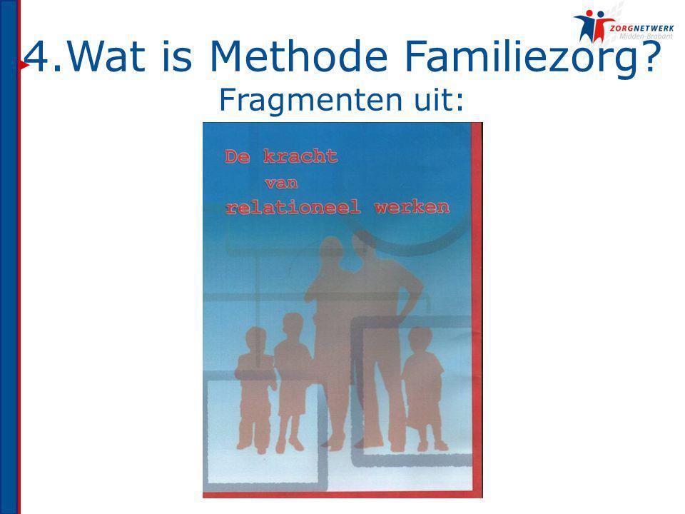 4.Wat is Methode Familiezorg? Fragmenten uit: