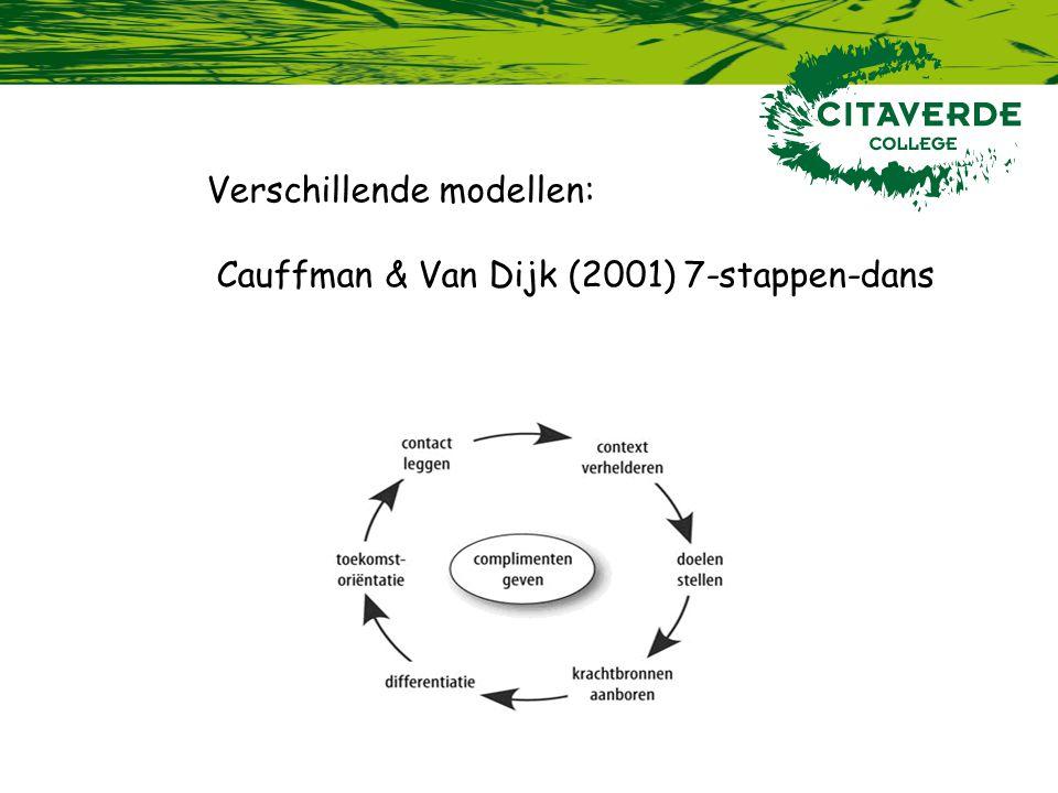 Verschillende modellen: Cauffman & Van Dijk (2001) 7-stappen-dans