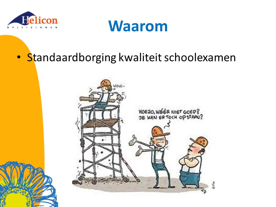 Waarom Standaardborging kwaliteit schoolexamen