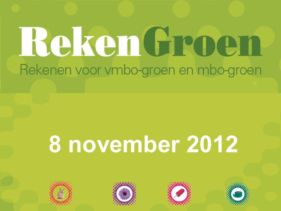 RekenGroen Rekenen voor vmbo-groen en mbo-groen 8 november 2012