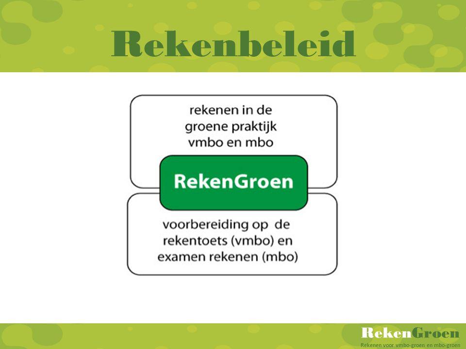 RekenGroen Rekenen voor vmbo-groen en mbo-groen Rekenbeleid