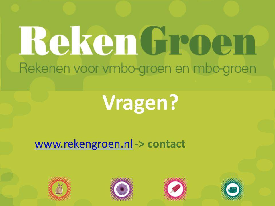 RekenGroen Rekenen voor vmbo-groen en mbo-groen Vragen? www.rekengroen.nlwww.rekengroen.nl -> contact