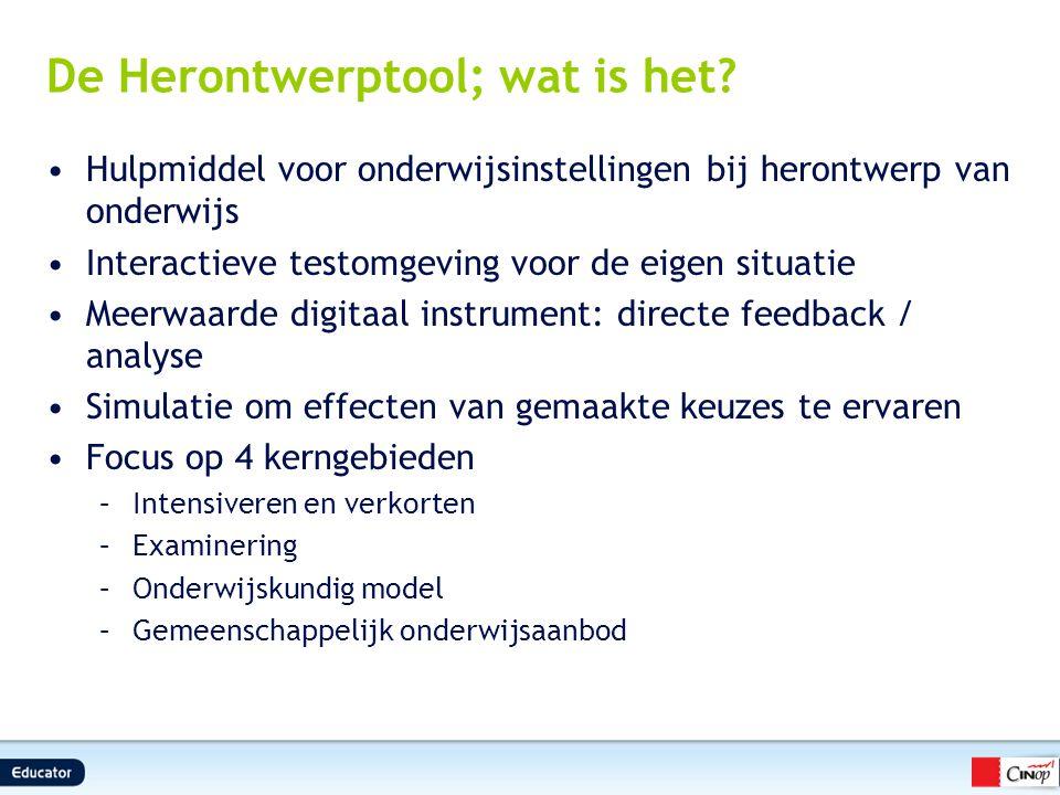 De Herontwerptool; wat is het? Hulpmiddel voor onderwijsinstellingen bij herontwerp van onderwijs Interactieve testomgeving voor de eigen situatie Mee