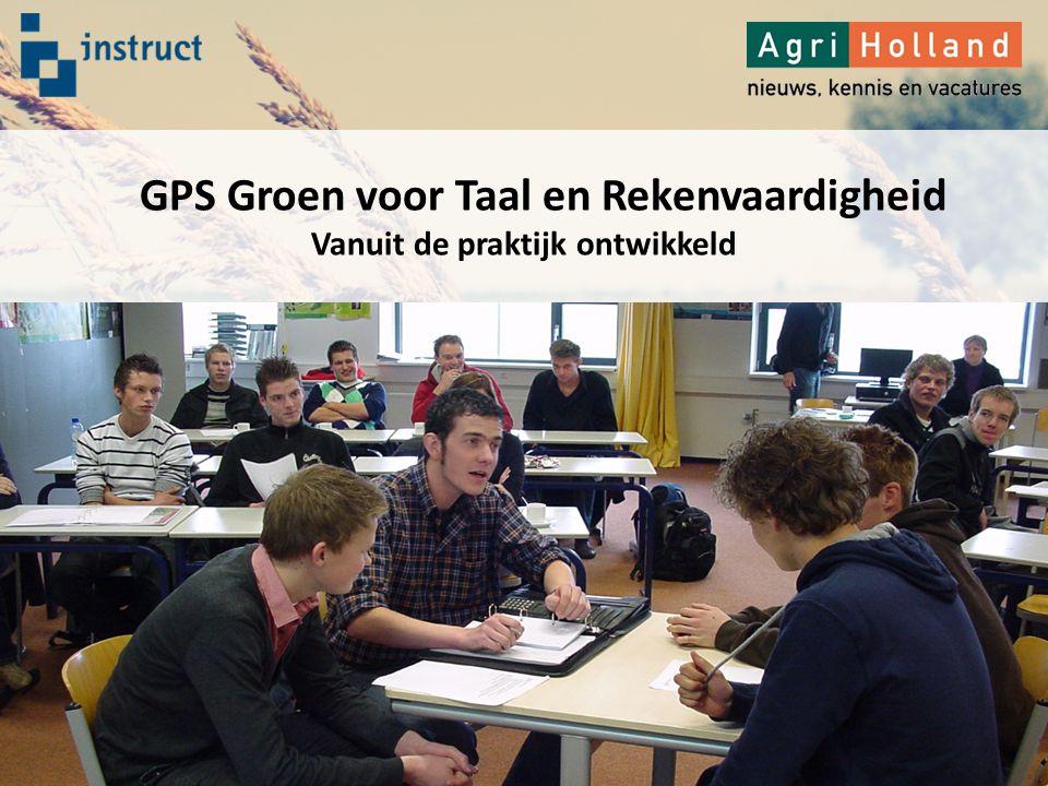 GPS Groen voor Taal en Rekenvaardigheid Vanuit de praktijk ontwikkeld