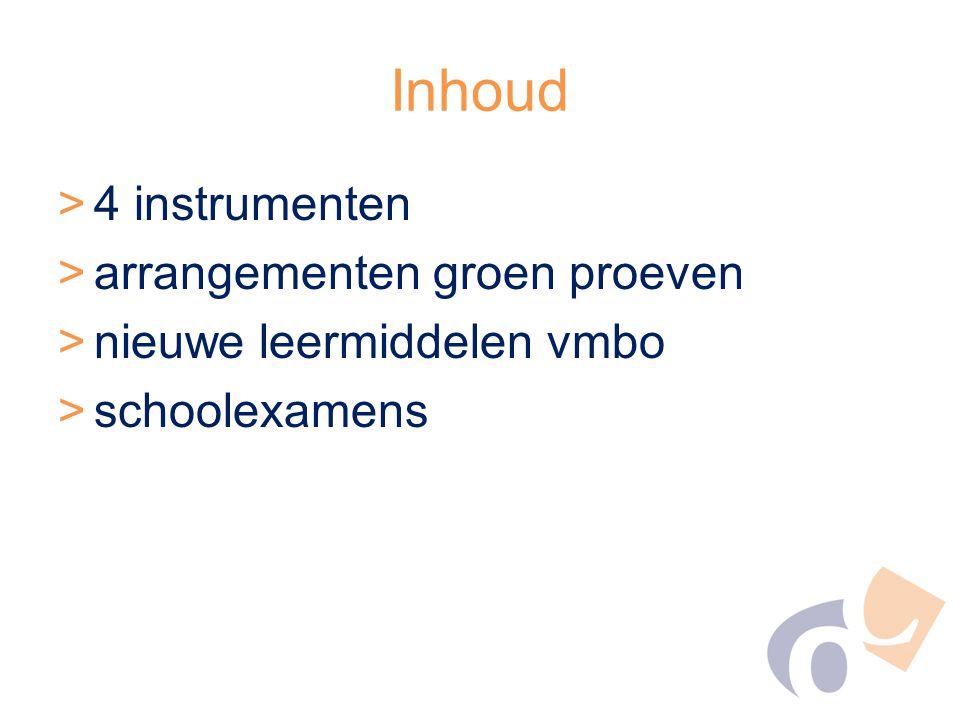 Inhoud >4 instrumenten >arrangementen groen proeven >nieuwe leermiddelen vmbo >schoolexamens