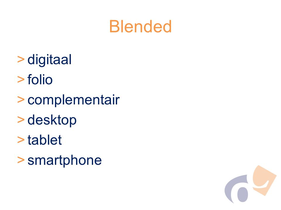 Blended >digitaal >folio >complementair >desktop >tablet >smartphone