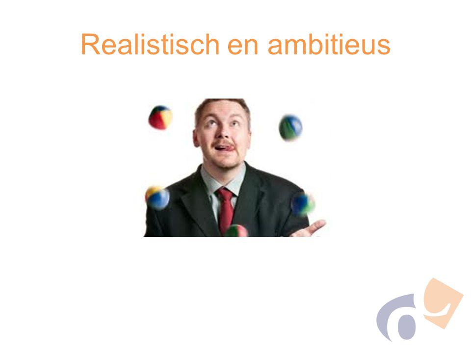 Realistisch en ambitieus