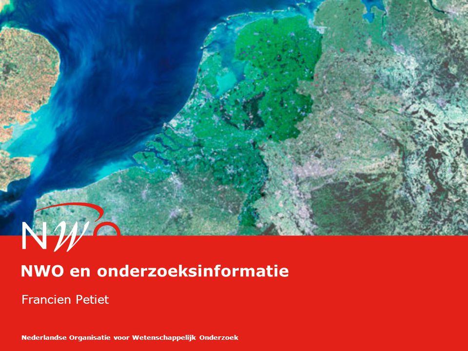 Nederlandse Organisatie voor Wetenschappelijk Onderzoek Francien Petiet NWO en onderzoeksinformatie