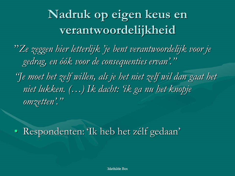 """Mathilde Bos Nadruk op eigen keus en verantwoordelijkheid """"Ze zeggen hier letterlijk 'je bent verantwoordelijk voor je gedrag, en óók voor de conseque"""