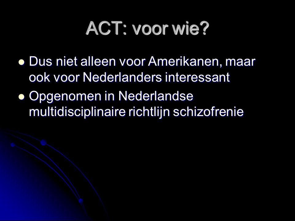 ACT: voor wie? Dus niet alleen voor Amerikanen, maar ook voor Nederlanders interessant Dus niet alleen voor Amerikanen, maar ook voor Nederlanders int