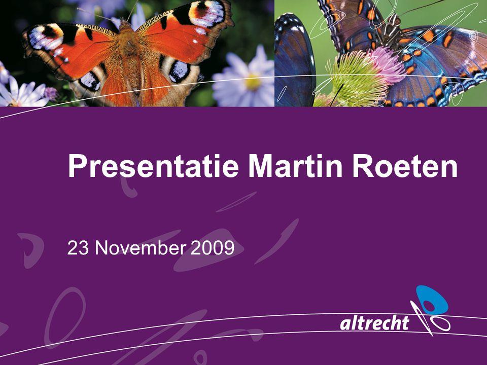 Presentatie Martin Roeten 23 November 2009