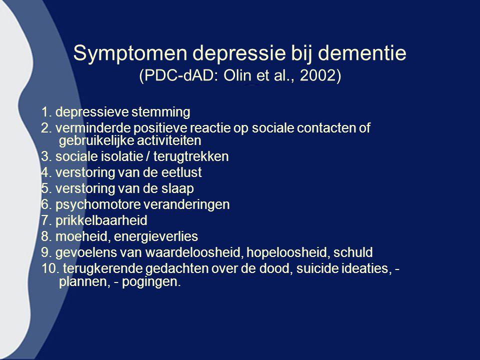 Symptomen depressie bij dementie (PDC-dAD: Olin et al., 2002) 1.