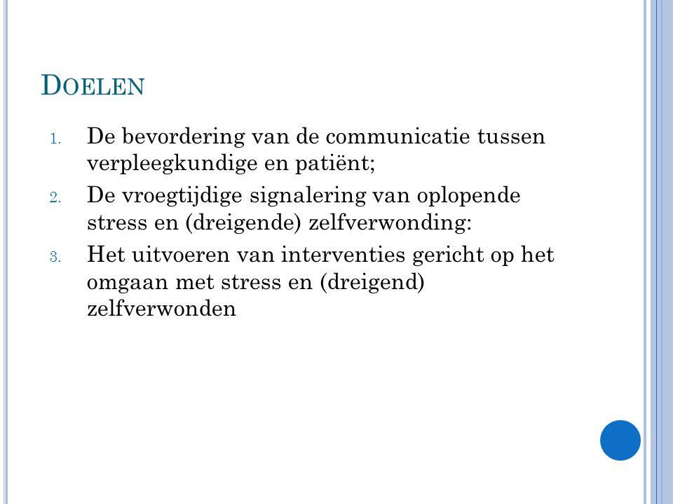 D OELEN 1.De bevordering van de communicatie tussen verpleegkundige en patiënt; 2.