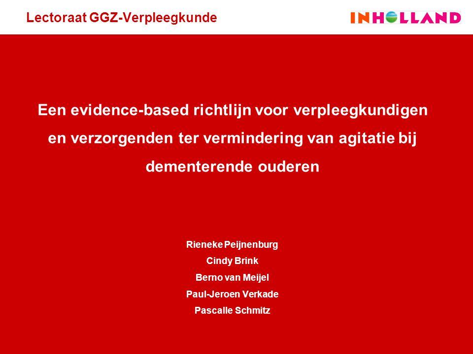 Lectoraat GGZ-Verpleegkunde Een evidence-based richtlijn voor verpleegkundigen en verzorgenden ter vermindering van agitatie bij dementerende ouderen