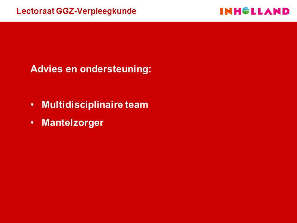 Lectoraat GGZ-Verpleegkunde Advies en ondersteuning: Multidisciplinaire team Mantelzorger