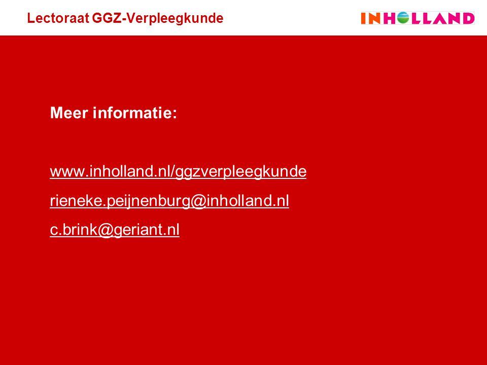 Lectoraat GGZ-Verpleegkunde Meer informatie: www.inholland.nl/ggzverpleegkunde rieneke.peijnenburg@inholland.nl c.brink@geriant.nl