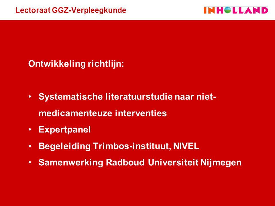 Lectoraat GGZ-Verpleegkunde Ontwikkeling richtlijn: Systematische literatuurstudie naar niet- medicamenteuze interventies Expertpanel Begeleiding Trim