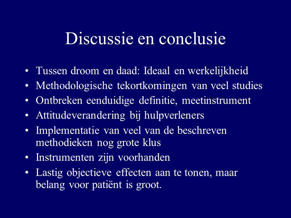 Discussie en conclusie Tussen droom en daad: Ideaal en werkelijkheid Methodologische tekortkomingen van veel studies Ontbreken eenduidige definitie, m