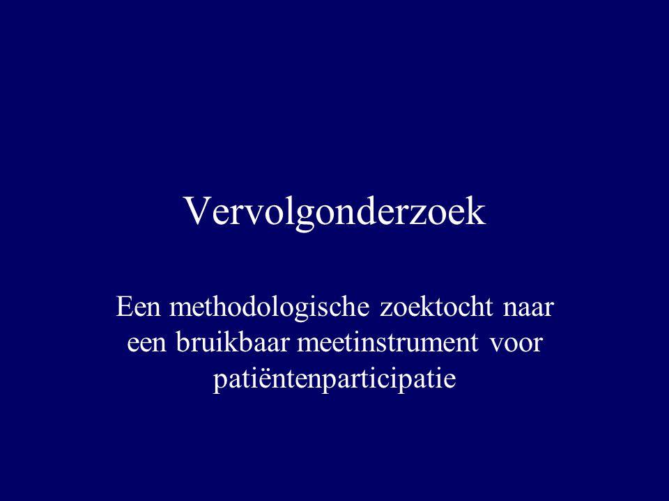 Vervolgonderzoek Een methodologische zoektocht naar een bruikbaar meetinstrument voor patiëntenparticipatie