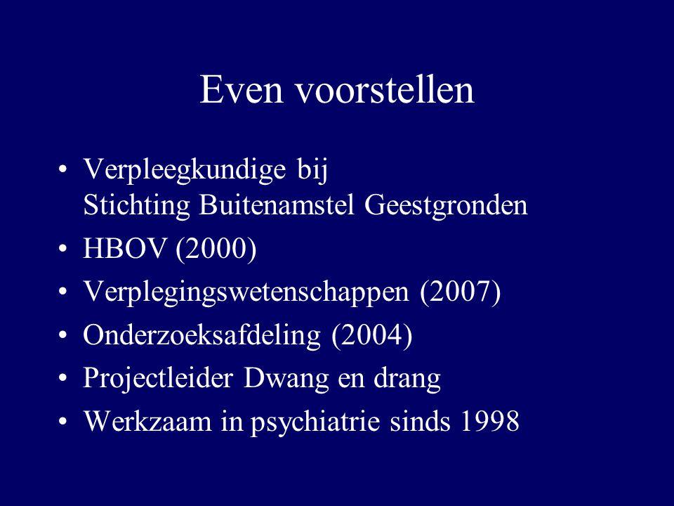 Even voorstellen Verpleegkundige bij Stichting Buitenamstel Geestgronden HBOV (2000) Verplegingswetenschappen (2007) Onderzoeksafdeling (2004) Project