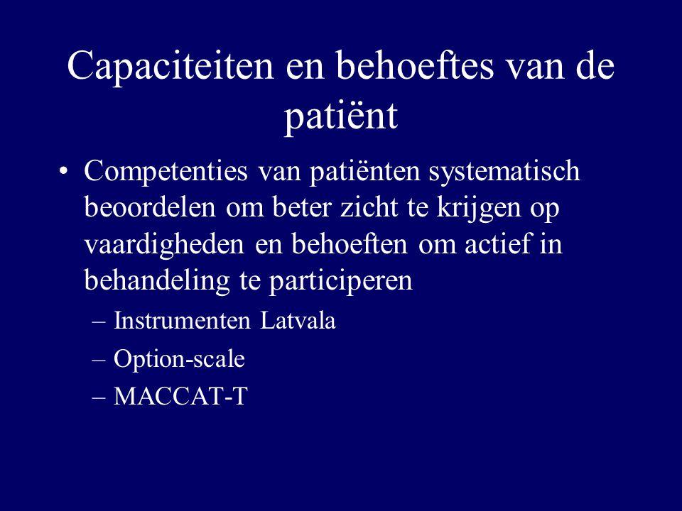 Capaciteiten en behoeftes van de patiënt Competenties van patiënten systematisch beoordelen om beter zicht te krijgen op vaardigheden en behoeften om