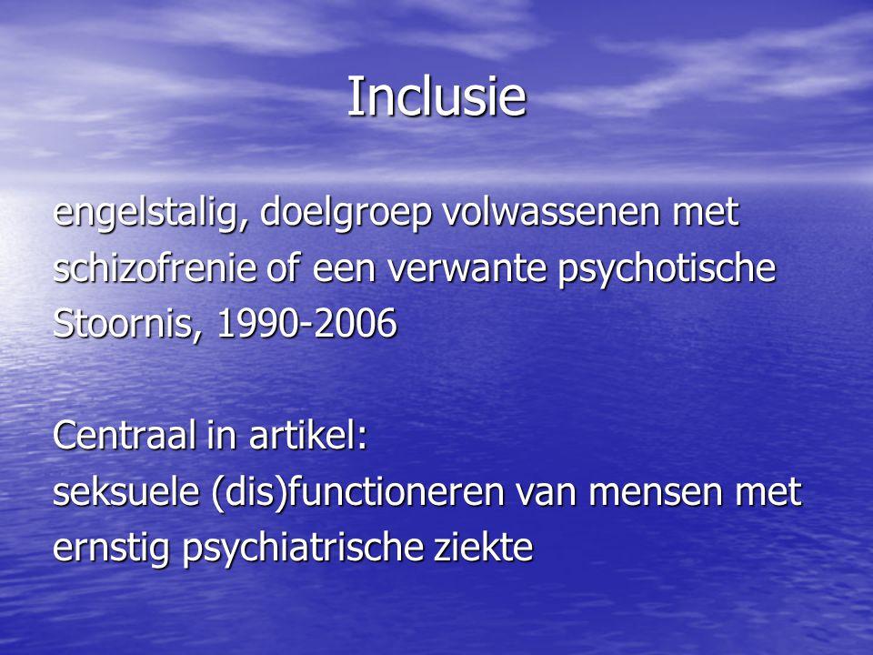 Inclusie engelstalig, doelgroep volwassenen met schizofrenie of een verwante psychotische Stoornis, 1990-2006 Centraal in artikel: seksuele (dis)funct