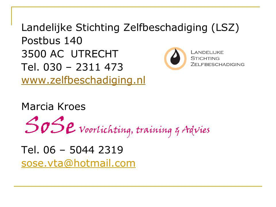 Landelijke Stichting Zelfbeschadiging (LSZ) Postbus 140 3500 AC UTRECHT Tel.
