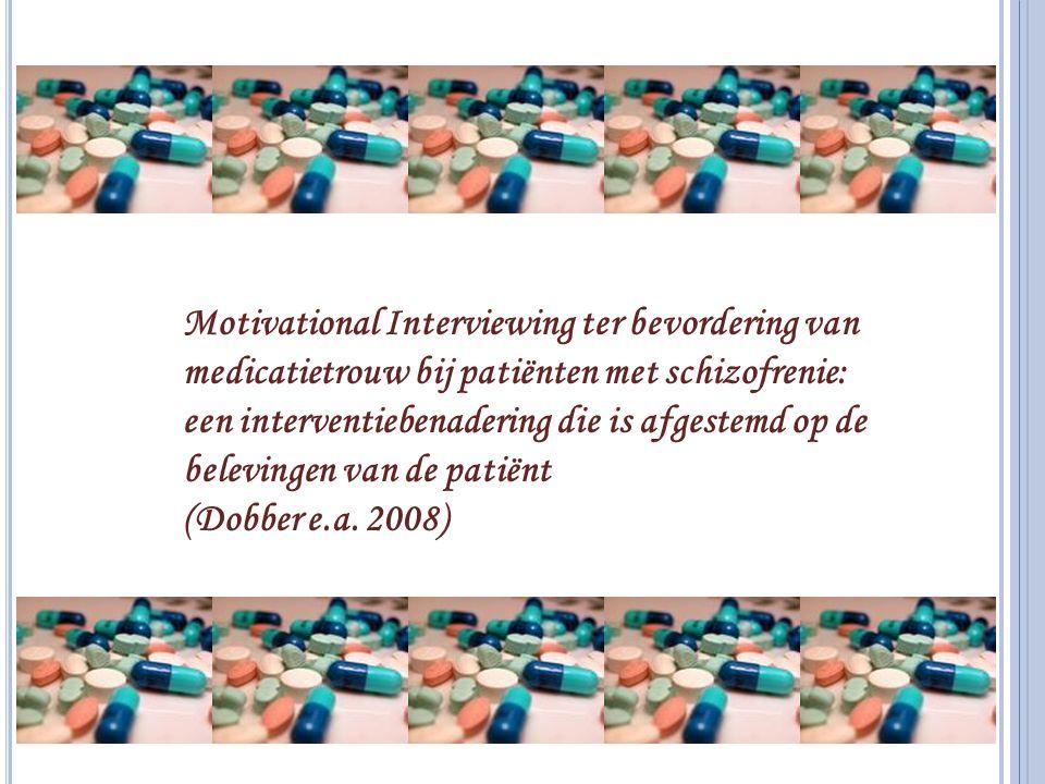 Motivational Interviewing ter bevordering van medicatietrouw bij patiënten met schizofrenie: een interventiebenadering die is afgestemd op de beleving