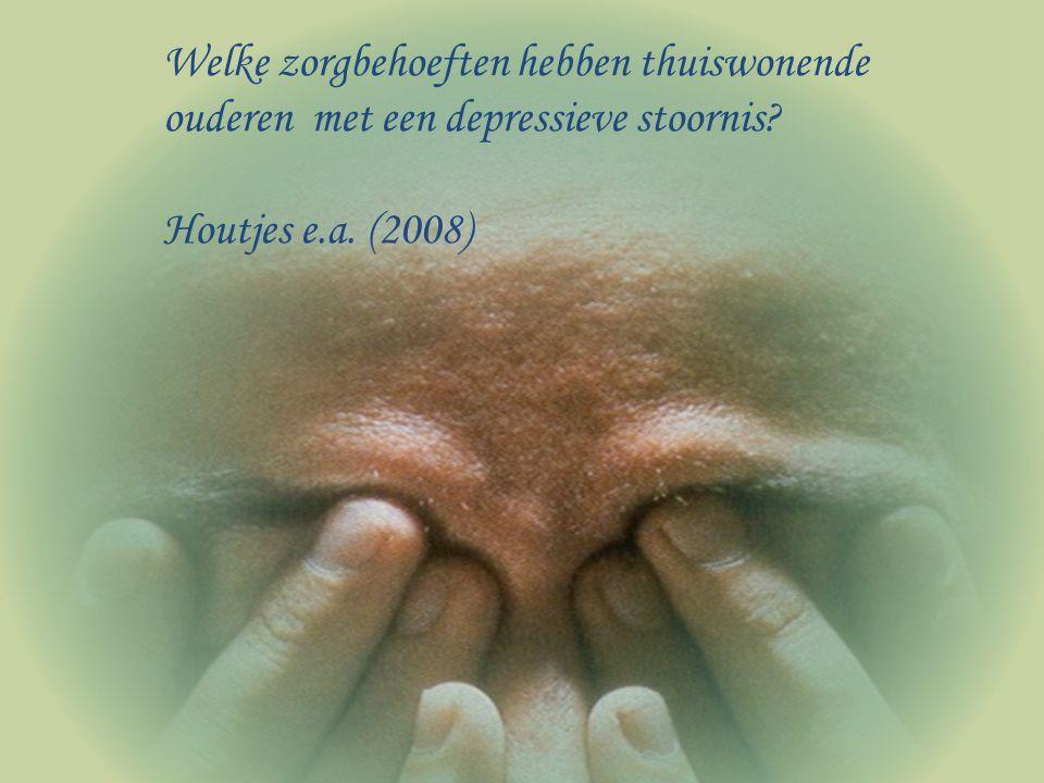 Welke zorgbehoeften hebben thuiswonende ouderen met een depressieve stoornis? Houtjes e.a. (2008)