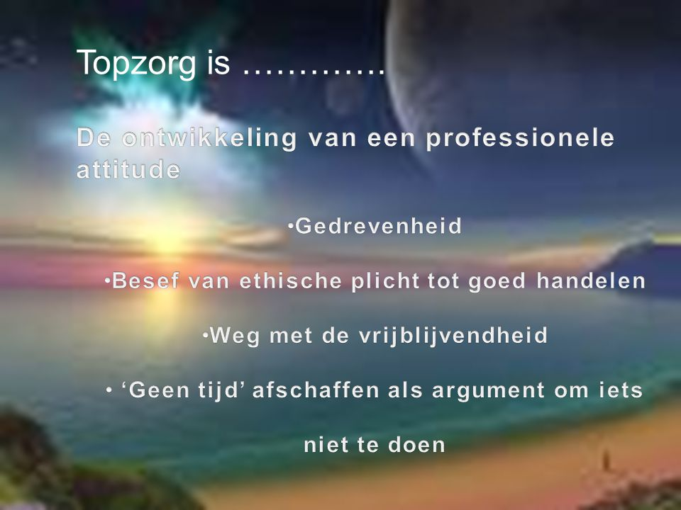 TOPZORG is …..Van Dusseldorp e.a. (2007) Emotionele intelligentie Hoekstra e.a.
