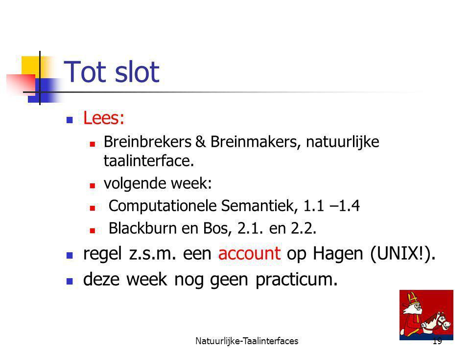 Natuurlijke-Taalinterfaces19 Tot slot Lees: Breinbrekers & Breinmakers, natuurlijke taalinterface.