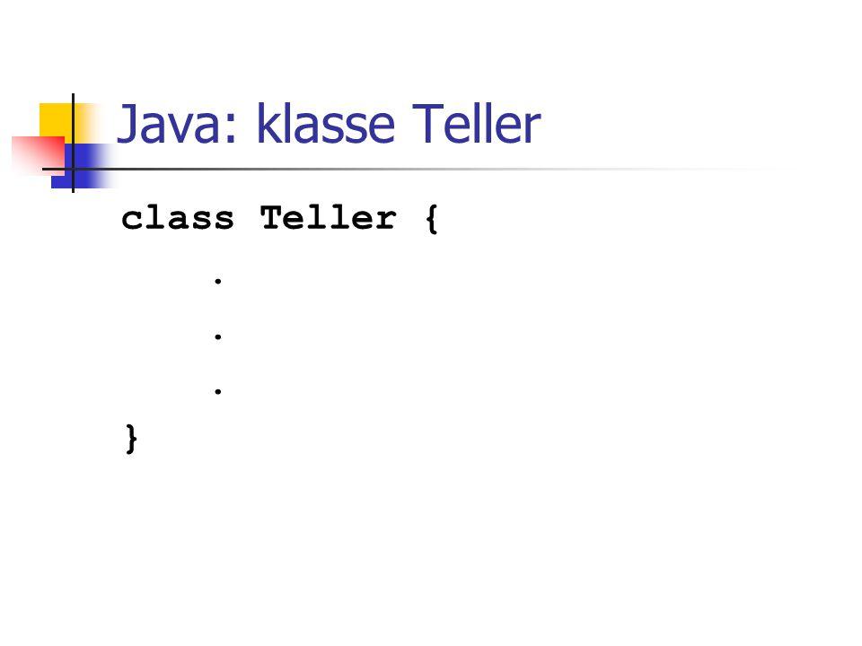 Java: klasse Teller class Teller {. }