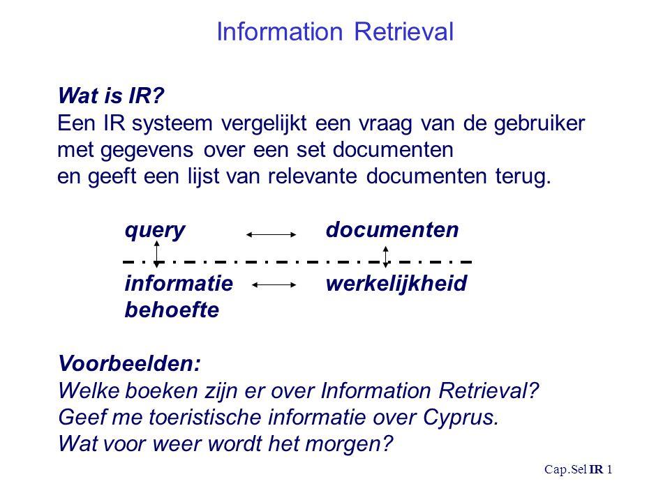 Cap.Sel IR 2 Documenten Algemeen: Boeken of boektitels, krantenartikelen, wetenschappelijke artikelen of abstracts, reizigersinformatie, weerberichten, webpagina's…...