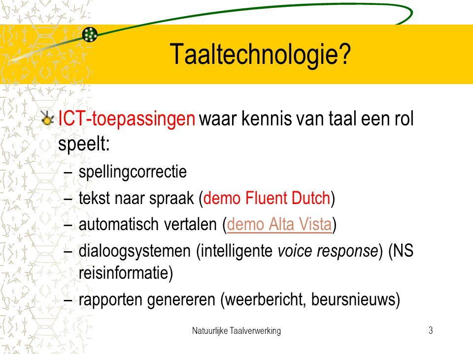 Natuurlijke Taalverwerking3 Taaltechnologie.