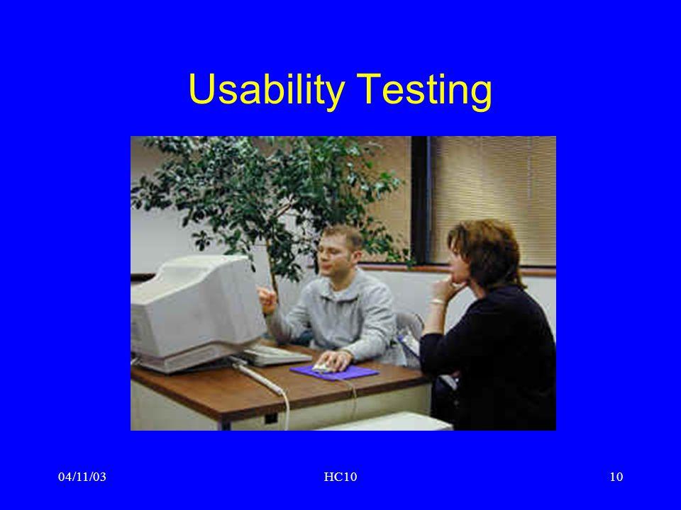 04/11/03HC1010 Usability Testing