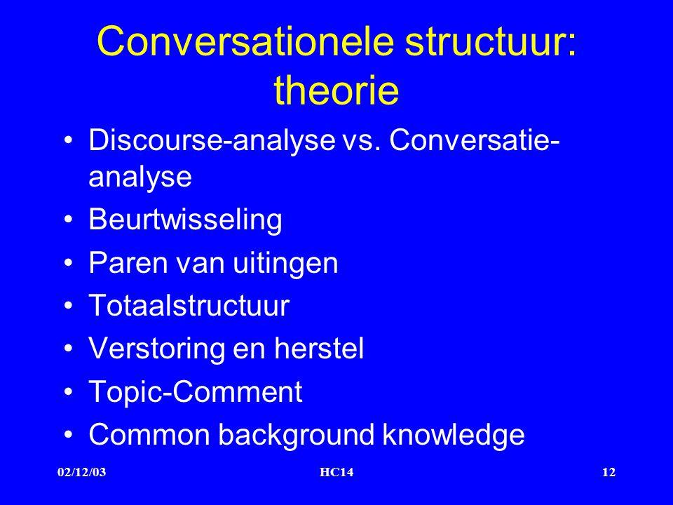 02/12/03HC1412 Conversationele structuur: theorie Discourse-analyse vs.