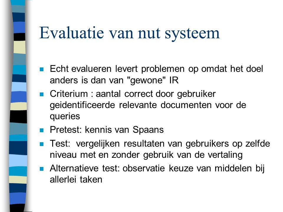 Evaluatie van nut systeem n Echt evalueren levert problemen op omdat het doel anders is dan van