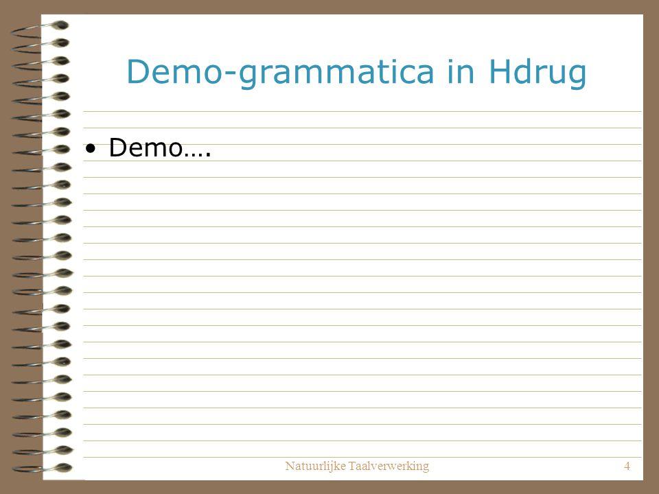 Natuurlijke Taalverwerking4 Demo-grammatica in Hdrug Demo….