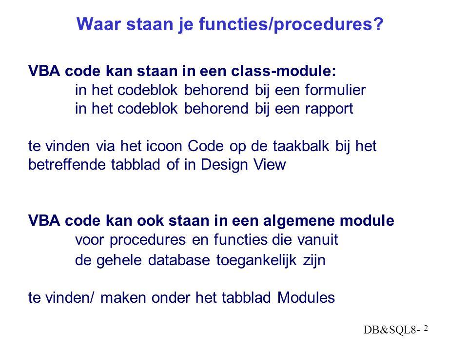 DB&SQL8- 2 Waar staan je functies/procedures.