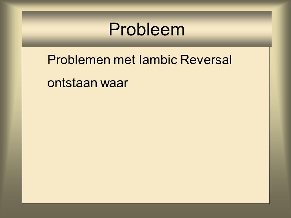 Problemen met Iambic Reversal ontstaan waar Probleem