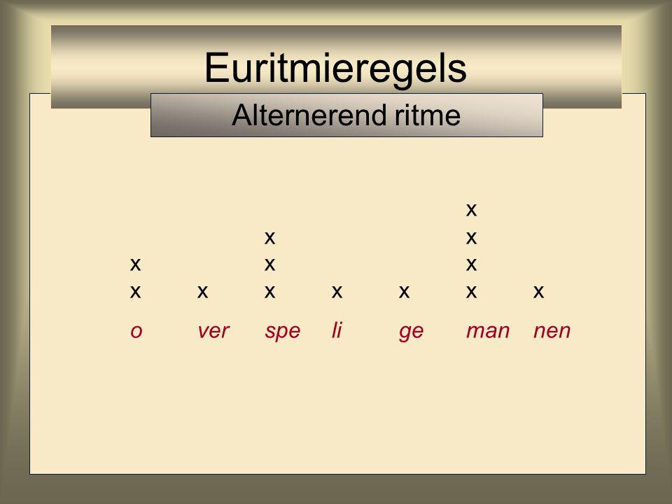 x xx xxx xxxxxxx overspeligemannen Euritmieregels Alternerend ritme
