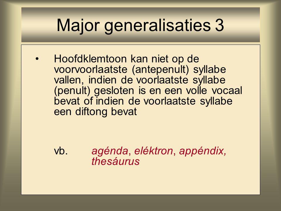 Hoofdklemtoon kan niet op de voorvoorlaatste (antepenult) syllabe vallen, indien de voorlaatste syllabe (penult) gesloten is en een volle vocaal bevat