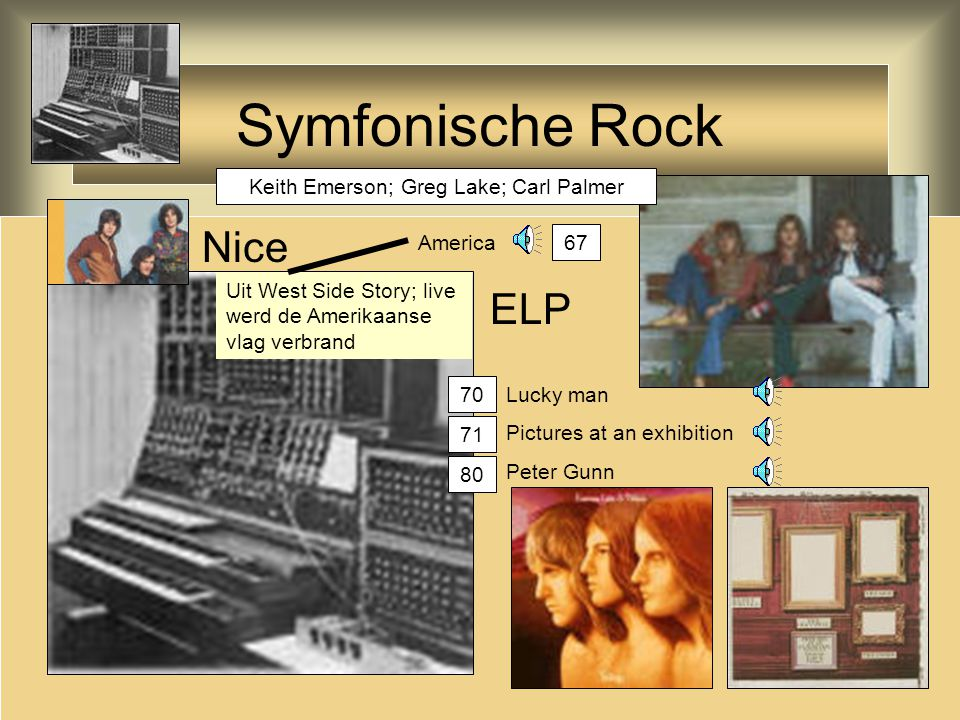 Symfonische Rock Nice ELP America Lucky man Pictures at an exhibition Peter Gunn 67 70 71 80 Keith Emerson; Greg Lake; Carl Palmer Uit West Side Story