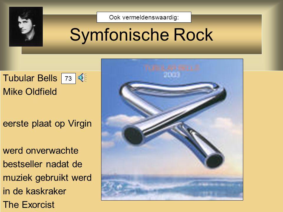 Tubular Bells Mike Oldfield eerste plaat op Virgin werd onverwachte bestseller nadat de muziek gebruikt werd in de kaskraker The Exorcist Symfonische