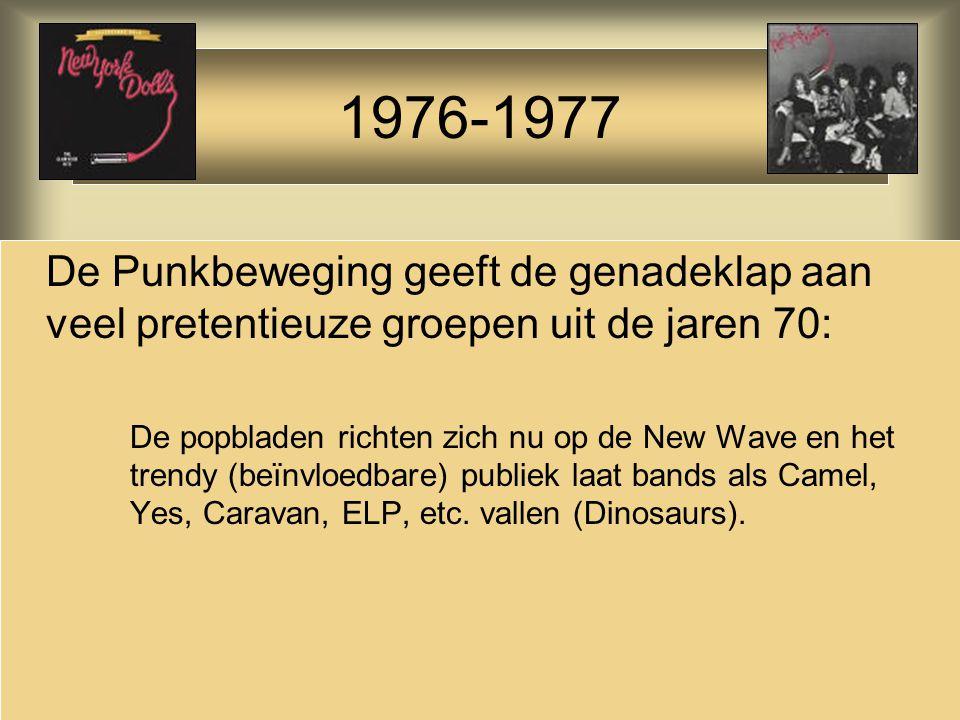 De Punkbeweging geeft de genadeklap aan veel pretentieuze groepen uit de jaren 70: De popbladen richten zich nu op de New Wave en het trendy (beïnvloe